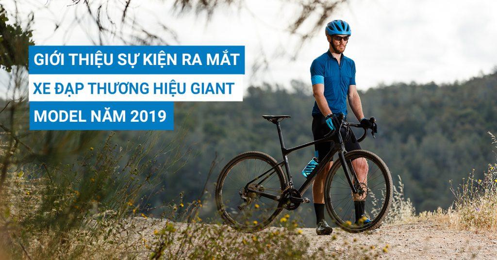 Giới thiệu sự kiện ra mắt xe đạp thương hiệu Giant model năm 2019