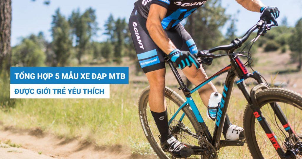 Tổng hợp 5 mẫu xe đạp MTB được giới trẻ yêu thích