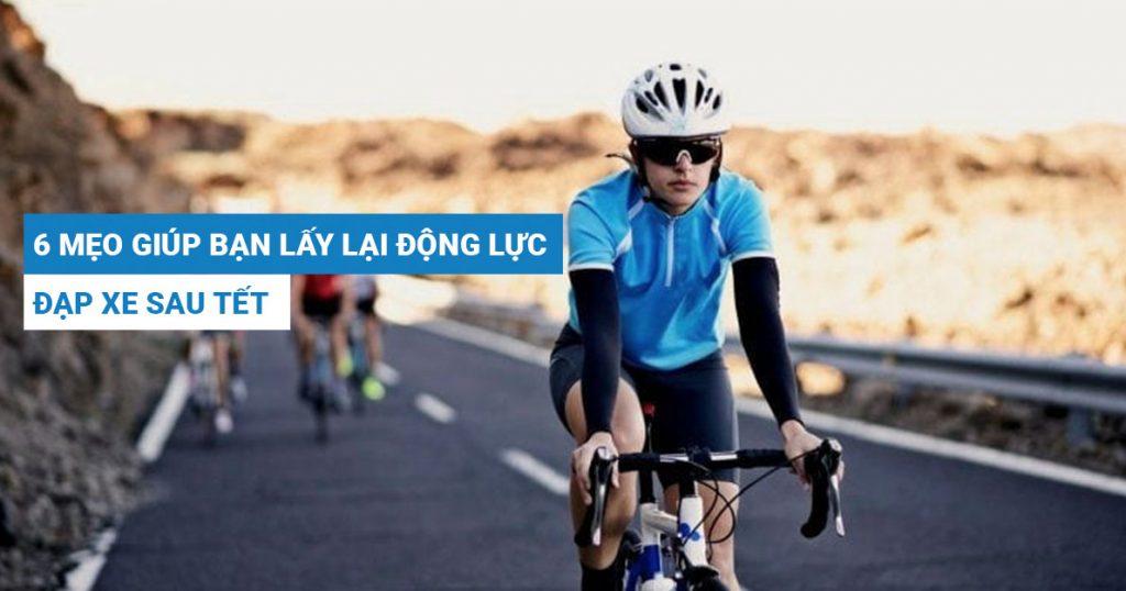 6 mẹo đơn giản giúp bạn lấy lại động lực đạp xe sau Tết