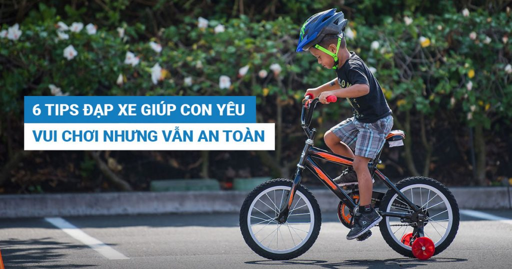 6 tips đạp xe giúp con yêu vui chơi nhưng vẫn an toàn