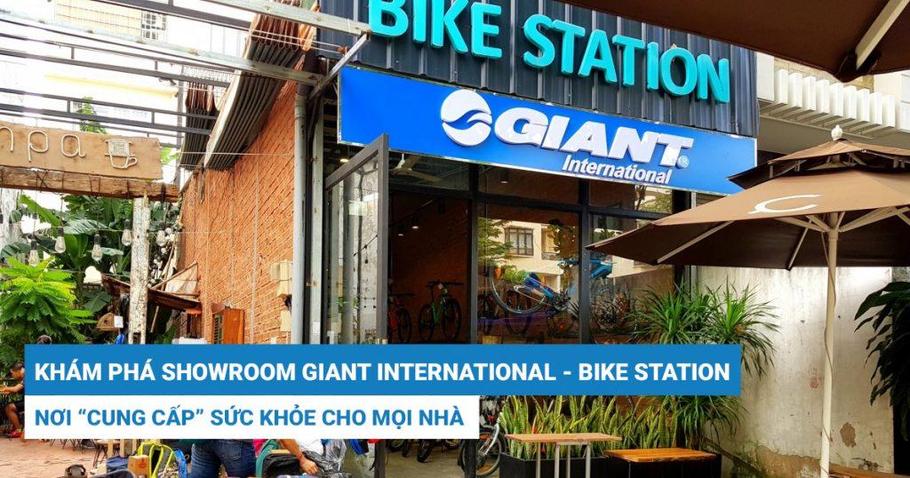 Có gì thú vị tại Showroom Giant International BIKE STATION – Nơi cung cấp sức khoẻ cho mọi nhà?