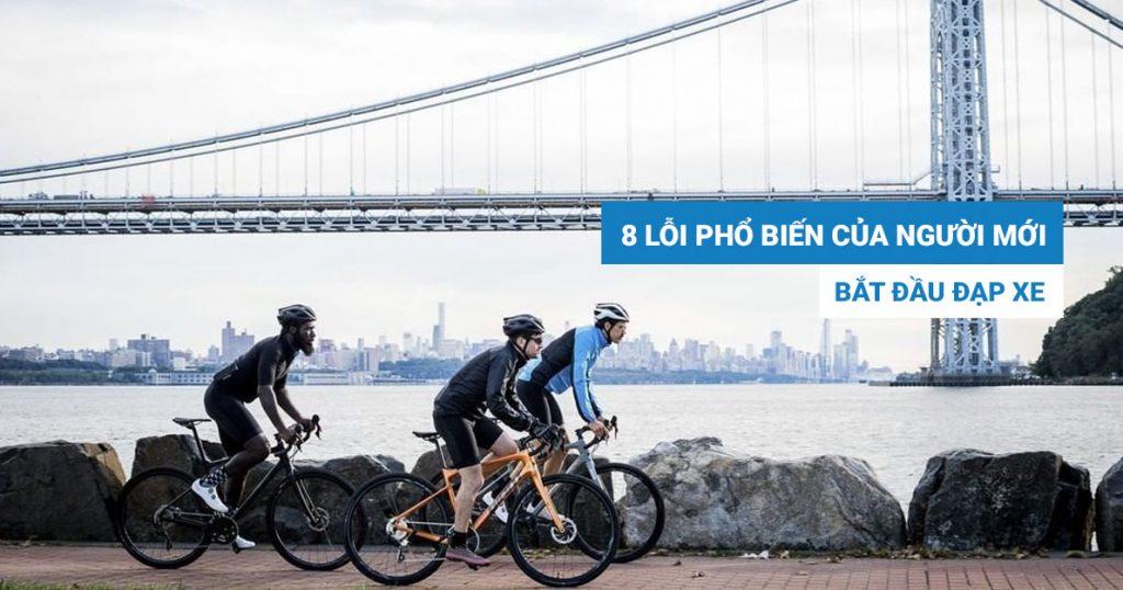 8 lỗi phổ biến của người mới bắt đầu đạp xe!