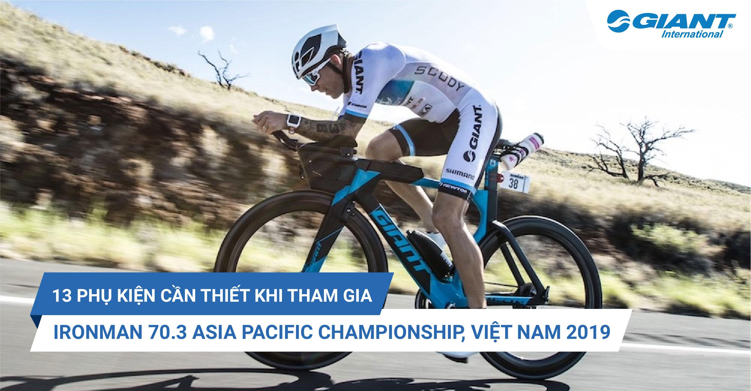 13 phụ kiện cần thiết khi tham gia IRONMAN 70.3 ASIA PACIFIC CHAMPIONSHIP, VIET NAM 2019