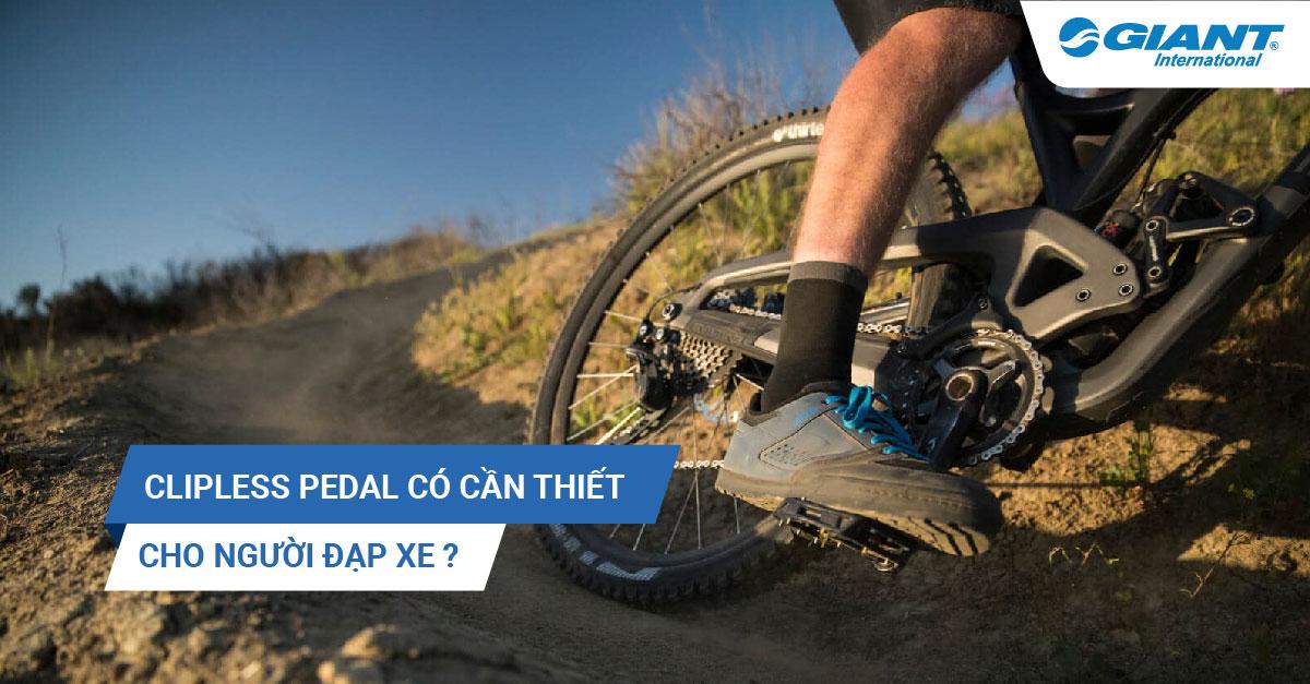 Clipless pedal có cần thiết cho người đạp xe ?