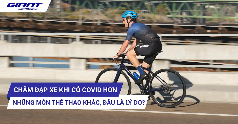 Lý do Covid 19 bùng phát nhiều người chăm đạp xe hơn so với các môn thể thao khác